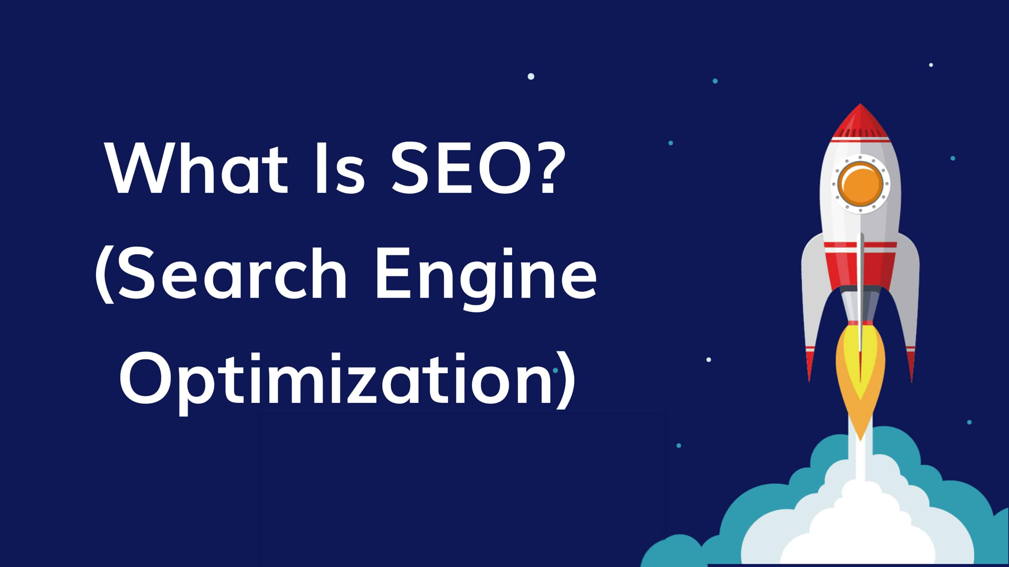 What is SEO (Search Engine Optimization) and How Does It Work