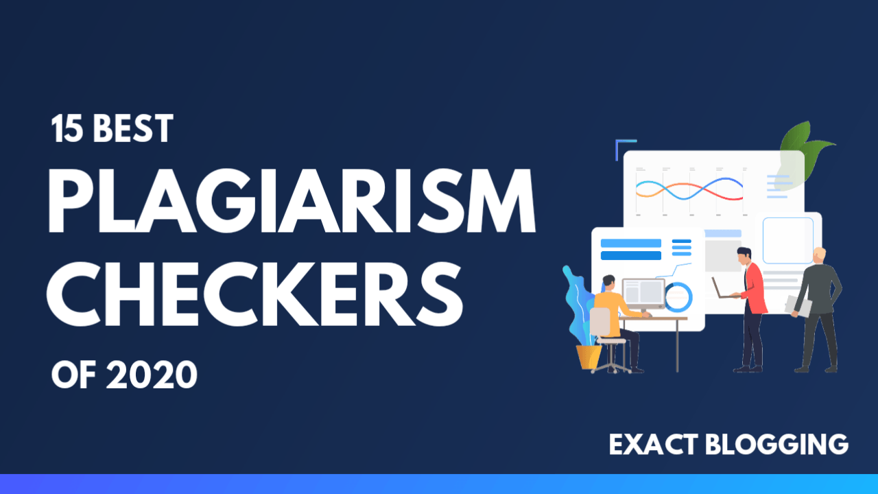 15 Best Plagiarism Checkers Of 2019 [Unbeatable List]