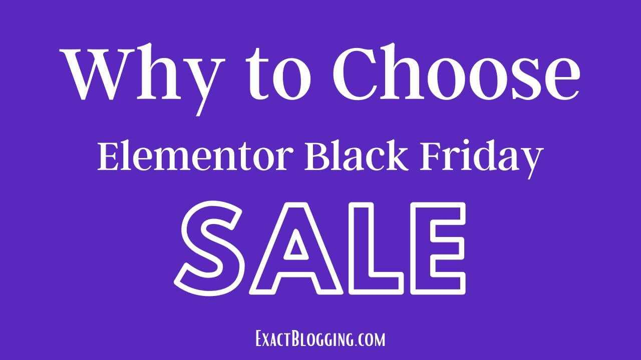 Why To Choose Elementor Black Friday Sale