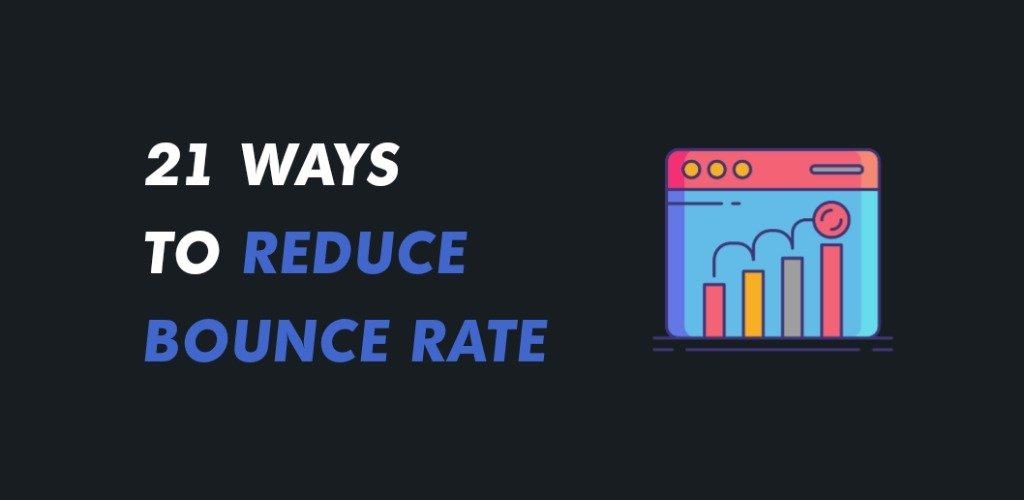 21 Ways To Reduce Bounce Rate And Increase Engagement